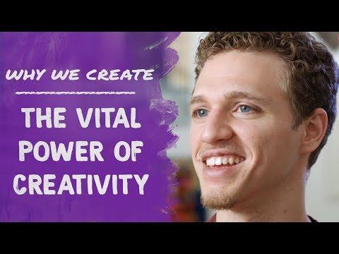 Sam Wurth: The Vital Power of Creativity | Why We Create