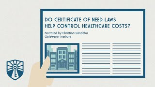 Click to play: Do Certificate of Need Laws Help Control Healthcare Costs?