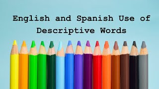 English and Spanish Use of Descriptive Words