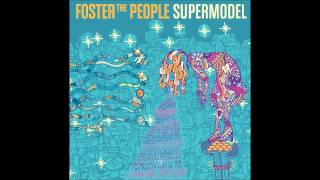 Foster the People Supermodel 08   A Beginner's Guide To Destroying The Moon