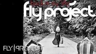 Fly Project - Back In My Life | Official Single