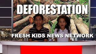 What is Deforestation? Brought to you by The Fresh Kids News Network...Deforestation for kids