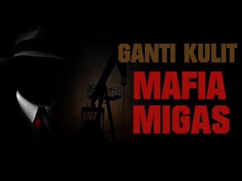 Ganti Kulit Mafia Migas