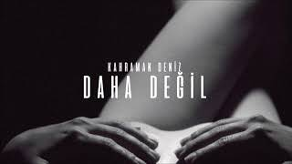 Kahraman Deniz - Daha Değil (Official Audio)