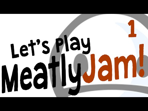 Let's Play MeatlyJam! Part 1