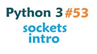 Python 3 Programming Tutorial - Sockets intro