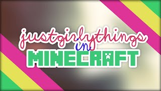 Just Girly Things IN MINECRAFT! #1 | Minecraft Kurzfilm