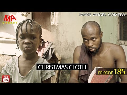 Download CHRISTMAS CLOTH (Mark Angel Comedy) (Episode 185) HD Mp4 3GP Video and MP3