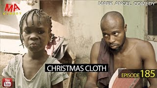 CHRISTMAS CLOTH (Mark Angel Comedy) (Episode 185)