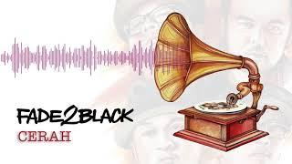 Lagu Fade2black Cerah