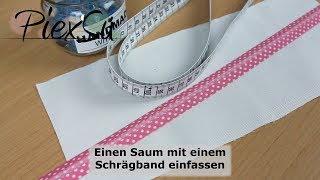 Nähanleitung - Saum mit einem Schrägband einfassen/Schrägband annähen | PiexSu | PiexSu