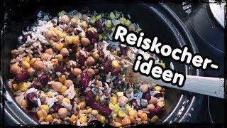 [Abspecken] Reiskocher︱Rezepte︱ Ideen︱gesund und unkompliziert