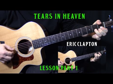 Eric Clapton - Tears in Heaven | Wiki @ Ultimate-Guitar.com