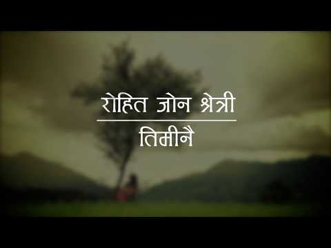 Rohit John Chettri -Timi Nai - Lyric Video