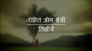 Timi Nai   Rohit John Chettri   Lyric Video