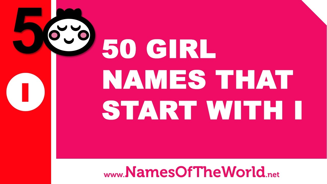 50 girl names that start with I - the best baby names - www.namesoftheworld.net