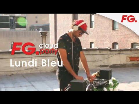 LUNDI BLEU | FG CLOUD PARTY | LIVE DJ MIX | RADIO FG