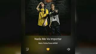 Descargar Nada Me Va Importar - Neto Peña (Feat. Gera Mxm)