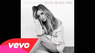 Ashley Tisdale - You're Always Here (Audio)