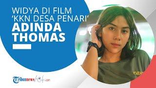 Profil Adinda Thomas - Berperan sebagai Widya dalam film 'KKN di Desa Penari' Tahun 2020