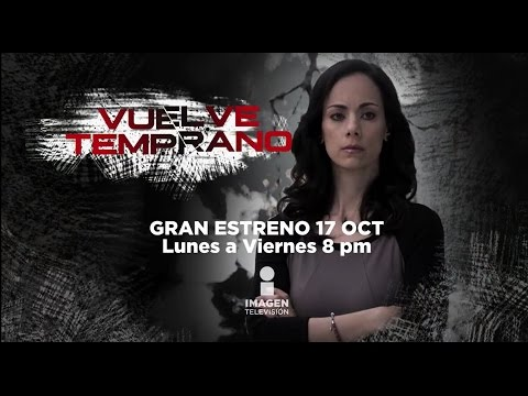 Vuelve Temprano (trailer)