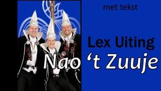 Lex Uiting   Nao 't Zuuje (met Teks)