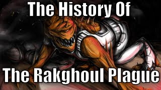 The History of The Rakghoul Plague