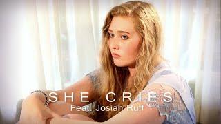 She Cries (Feat. Josiah Ruff)