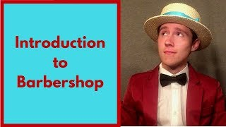 What's a Barbershop Quartet? (Intro to Barbershop Part 1)