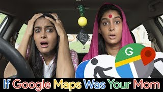 If Google Maps Was Your Mom | Rickshawali