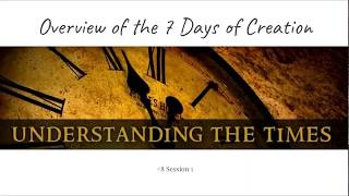 (#6 5981) Overview of the 7 Days of Creation