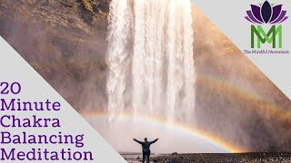 20 Minute Chakra Balancing, Cleansing, and Healing Meditation and Visualization / Mindful Movement