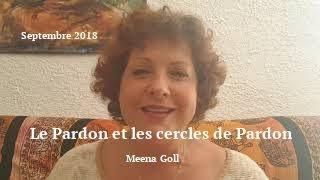 Le Pardon et les cercles de Pardon par Meena Goll Compagnon