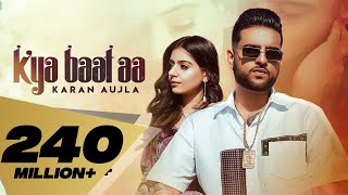 Kya Baat Aa : Karan Aujla (Official Video) Tania | Sukh Sanghera Desi Crew | Latest Punjabi Songs