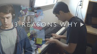 13 Reasons Why - Mess Is Mine (Piano Cover)