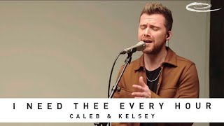 CALEB & KELSEY - I Need Thee Every Hour: Song Session