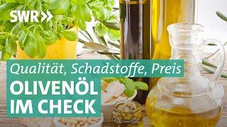 Olivenöl im Test: Wie groß sind die Unterschiede? | Marktcheck SWR
