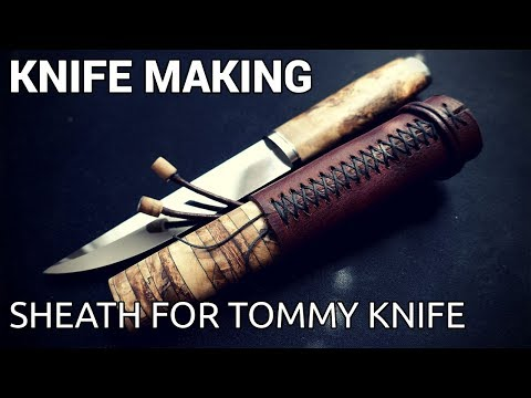 Knife Making - Sheath for Tommy Knife