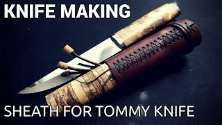 Knife Making - Sheath for Tommy Knife - Video Youtube