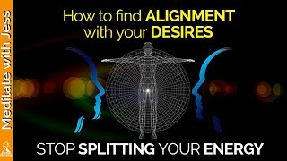 Law Of Attraction Not Working? Get Into ALIGNMENT And Overcome Split Energy.