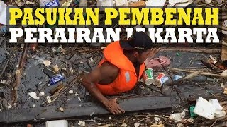 Petugas UPK Badan Air, Pasukan Pembenah Perairan DKI Jakarta
