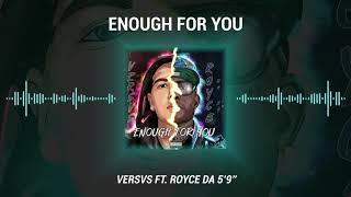 """Versvs feat. Royce Da 5'9"""" - Enough For You"""