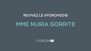 Revivez #FOROM2016 - Mme Nuria Gorrite