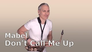 DON'T CALL ME UP   MABEL   SAXOPHONE COVER