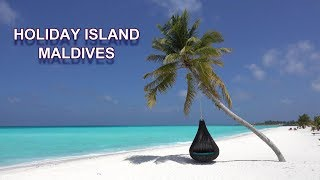 HOLIDAY ISLAND - MALDIVES 4K