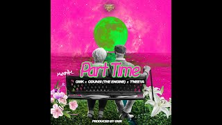 PART TIME Feat Odunsi (The Engine), T'neeya, & GMK( Official AUDIO )