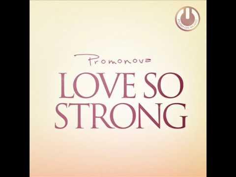 Promonova - Love So Strong (Original Mix)