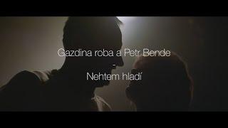 Gazdina roba a Petr Bende – Nehtem hladí (official video)