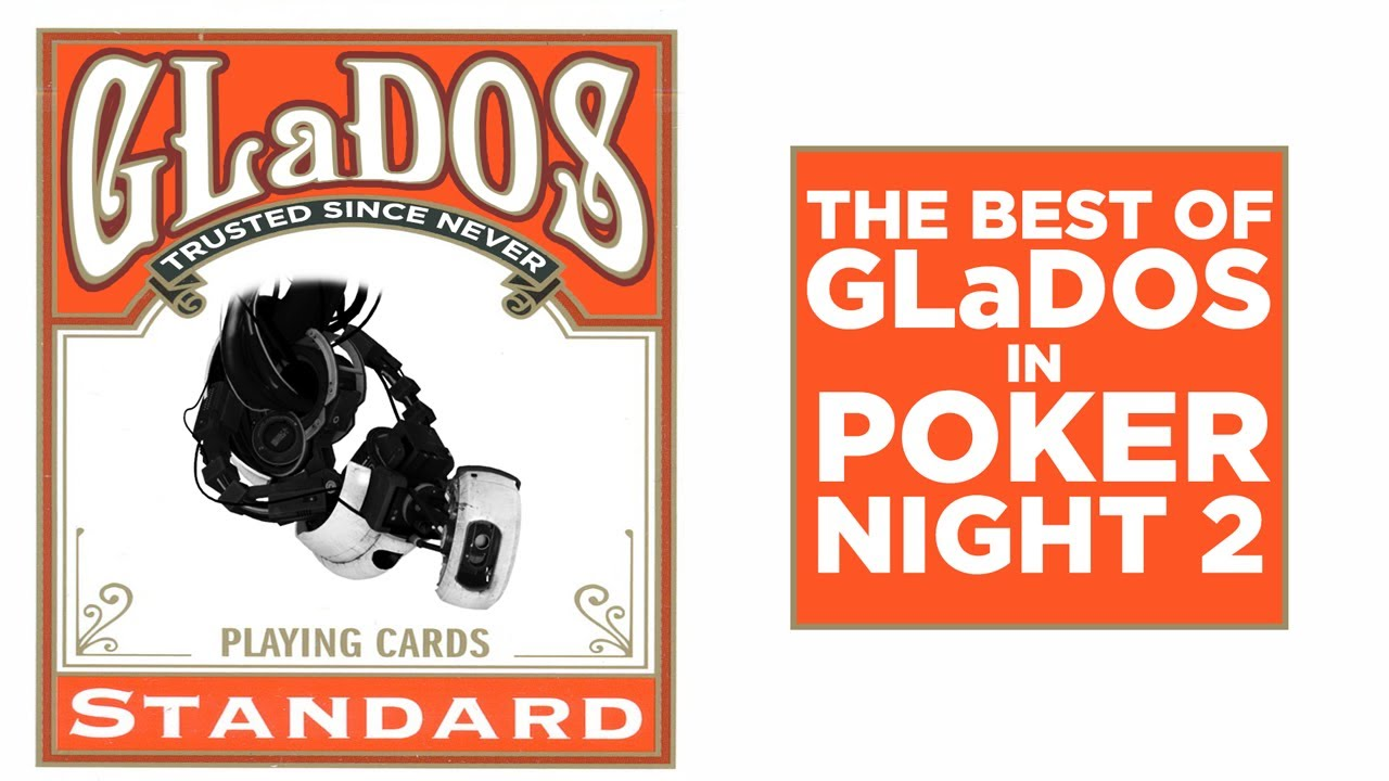 Watch Some Of GLaDOS's Best Moments In Poker Night 2
