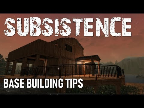 Subsistence Quick Base Building Tips